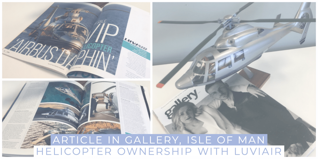 "Hero image showing ""Article in Gallery, Isle of Man Helicopter Ownership with Luviair"""